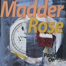 Panic On/Madder Rose