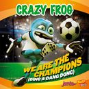 We Are the Champions [Ding a Dang Dong]/Crazy Frog