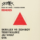 Ease My Mind v Ragga Bomb Remixes/Skrillex