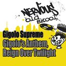 Gigolo's Anthem / Reign Over Twilight/Gigolo Supreme