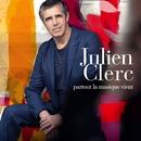 Partout la musique vient/Julien Clerc