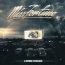 A Spark To Believe/Miss Fortune