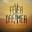 A Month of Sunshine/Fever Dreamer