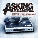 Stepped Up And Scratched/Asking Alexandria