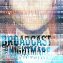 Twenty Twelve/Broadcast The Nightmare
