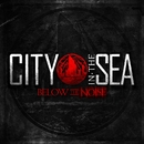 Below The Noise/City In The Sea