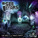 The End Of The World Party/I See Stars