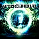 In Dreams/After The Burial