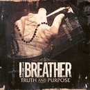 Truth And Purpose/I The Breather