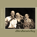 Discovered: Live In Concert/Peter, Paul & Mary