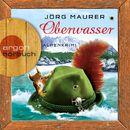 Oberwasser - Alpenkrimi/Jörg Maurer