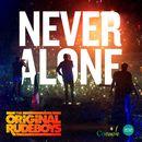 Never Alone/The Original Rudeboys