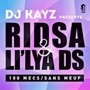 100 mecs sans meuf (DJ Kayz Presents Ridsa & Li'lya DS)/Ridsa & Li'lya DS