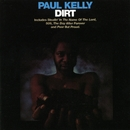 Dirt/Paul Kelly