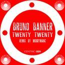 Twenty Twenty (Remixes)/Bruno Banner