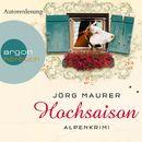 Hochsaison - Alpenkrimi/Jörg Maurer