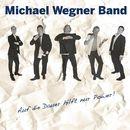 Auf die Dauer hilft nur Power/Michael Wegner Band