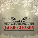 The Classic Christmas Album (Remastered)/Jackie Gleason