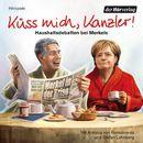 Küss mich, Kanzler! - Haushaltsdebatten bei Merkels/Küss mich, Kanzler!