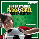 Superstarke Fußballgeschichten/Patricia Schröder, Volkmar Röhrig, Ulli Schubert, Sibylle Rieckhoff
