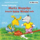 Moritz Moppelpo - braucht keine Windel mehr - schläft alleine ein - braucht keinen Schnuller mehr - putzt seine Zähne - sagt Nein!/Hermien Stellmacher