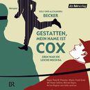Gestatten, mein Name ist Cox: Eben war die Leiche noch da/Gestatten, mein Name ist Cox