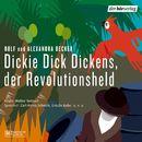 Dickie Dick Dickens: Der Revolutionsheld/Dickie Dick Dickens