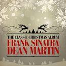 The Classic Christmas Album (Remastered)/Frank Sinatra & Dean Martin
