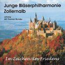 Im Zeichen des Friedens/Junge Bläserphilharmonie Zollernalb, Thomas Wunder