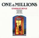 ONE&MILLIONS/STARDUST REVUE/STARDUST REVUE with 翔子