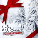 Let It Snow (All-Time Christmas Favorites! Remastered)/Chet Atkins