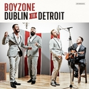 Dublin To Detroit/Boyzone