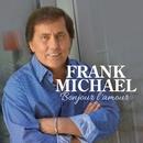 Bonjour l'amour/Frank Michael