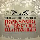"The Classic Christmas Album (Remastered)/Frank Sinatra, Nat """"King"""" Cole & Ella Fitzgerald"