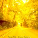 Greatest Memories/Roman Mika