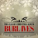 The Classic Christmas Album (Remastered)/Burl Ives