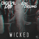 Wicked/Digital LAB & Ape Drums
