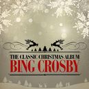 The Classic Christmas Album (Remastered)/Bing Crosby