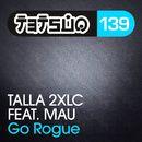 Go Rogue [feat. Mau] (Taipei 101 Mix)/Talla 2XLC