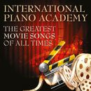 The Greatest Movie Songs of All Time/International Piano Academy