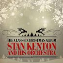 The Classic Christmas Album (Remastered)/Stan Kenton & His Orchestra
