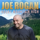 Rocky Mountain High/Joe Rogan