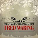The Classic Christmas Album (Remastered)/Fred Waring
