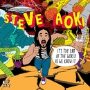 It's The End Of The World As We Know It EP/Steve Aoki
