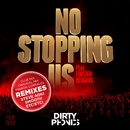 No Stopping Us [feat. Foreign Beggars] [Remixes]/Dirtyphonics