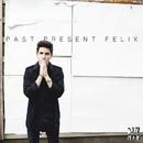 Past Present Felix EP/Felix Cartal