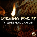 Burning For EP/Hirshee