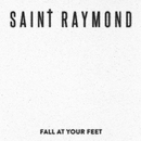 Fall At Your Feet/Saint Raymond