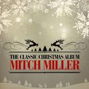 The Classic Christmas Album (Remastered)/Mitch Miller