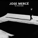 Te Pintaré/José Mercé